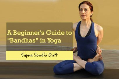 """A Beginner's Guide to """"Bandhas"""" in Yoga"""