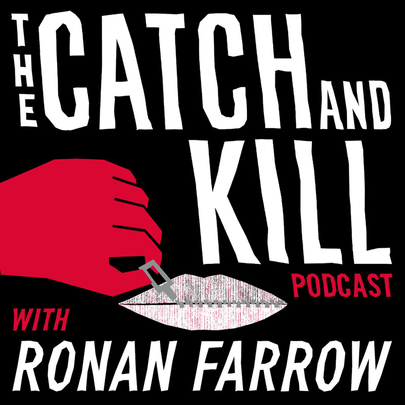 The Catch & Kill Podcast with Ronan Farrow