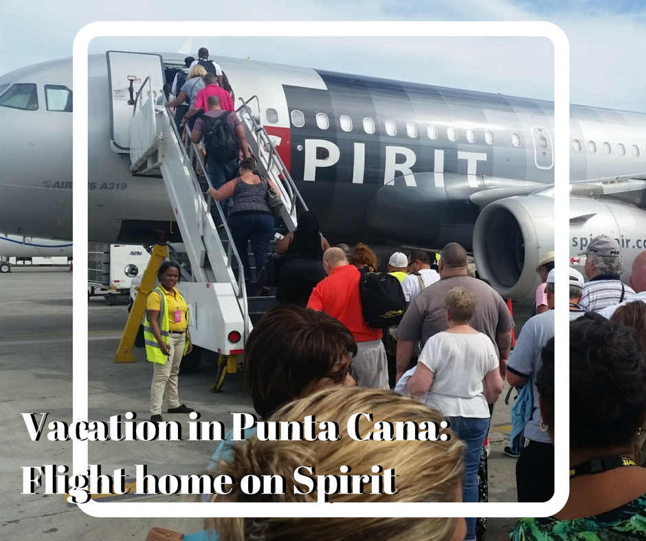 Vacation in Punta Cana: Spirit Air flight home