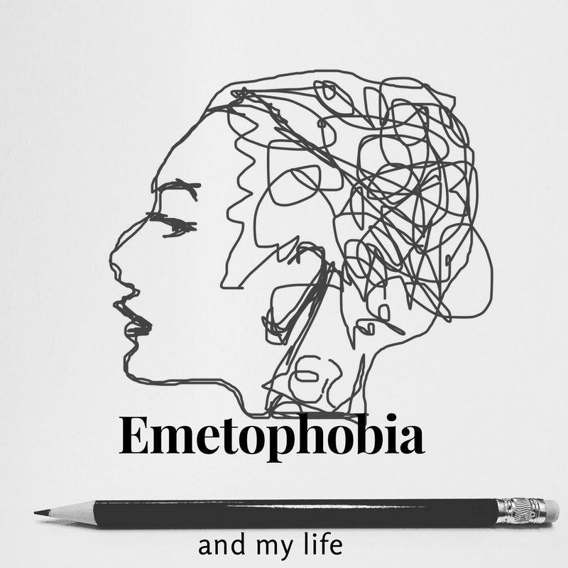 Emetophobia and my life