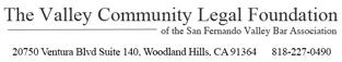 VCLF The Valley Community Legal Foundation of the San Fernando Valley Bar Association, Address 20750 Ventura Blvd. Suite 140, Woodland Hills, CA 91364, Telephone 818-227-0490
