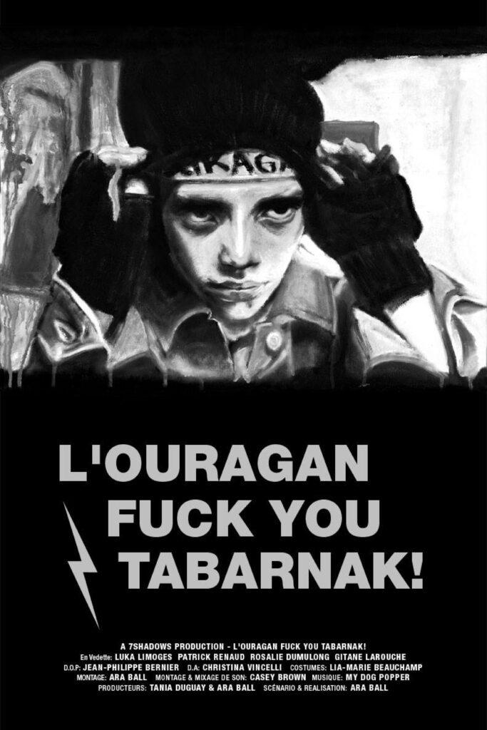L'OURAGAN FUCK YOU TABARNAK!