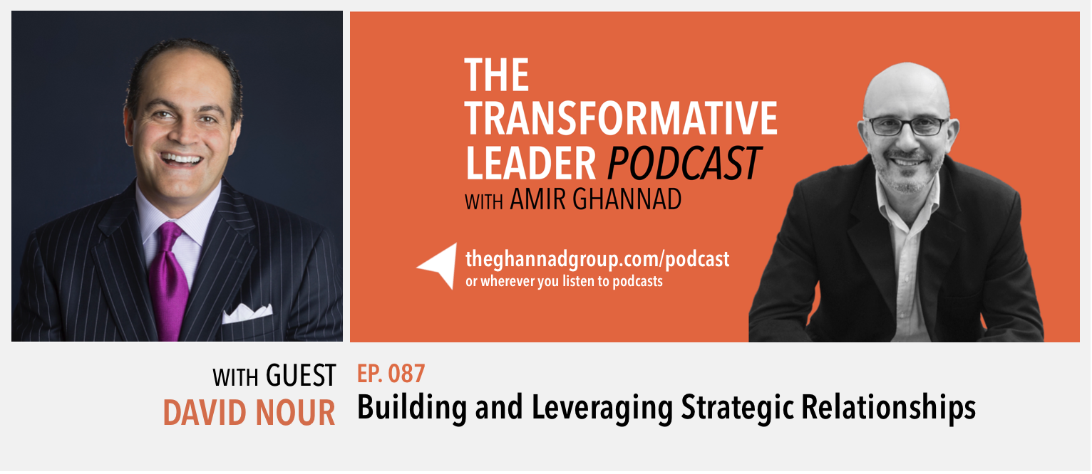 Strategic Relationships on The Transformative Leader Podcast with Amir Ghannad