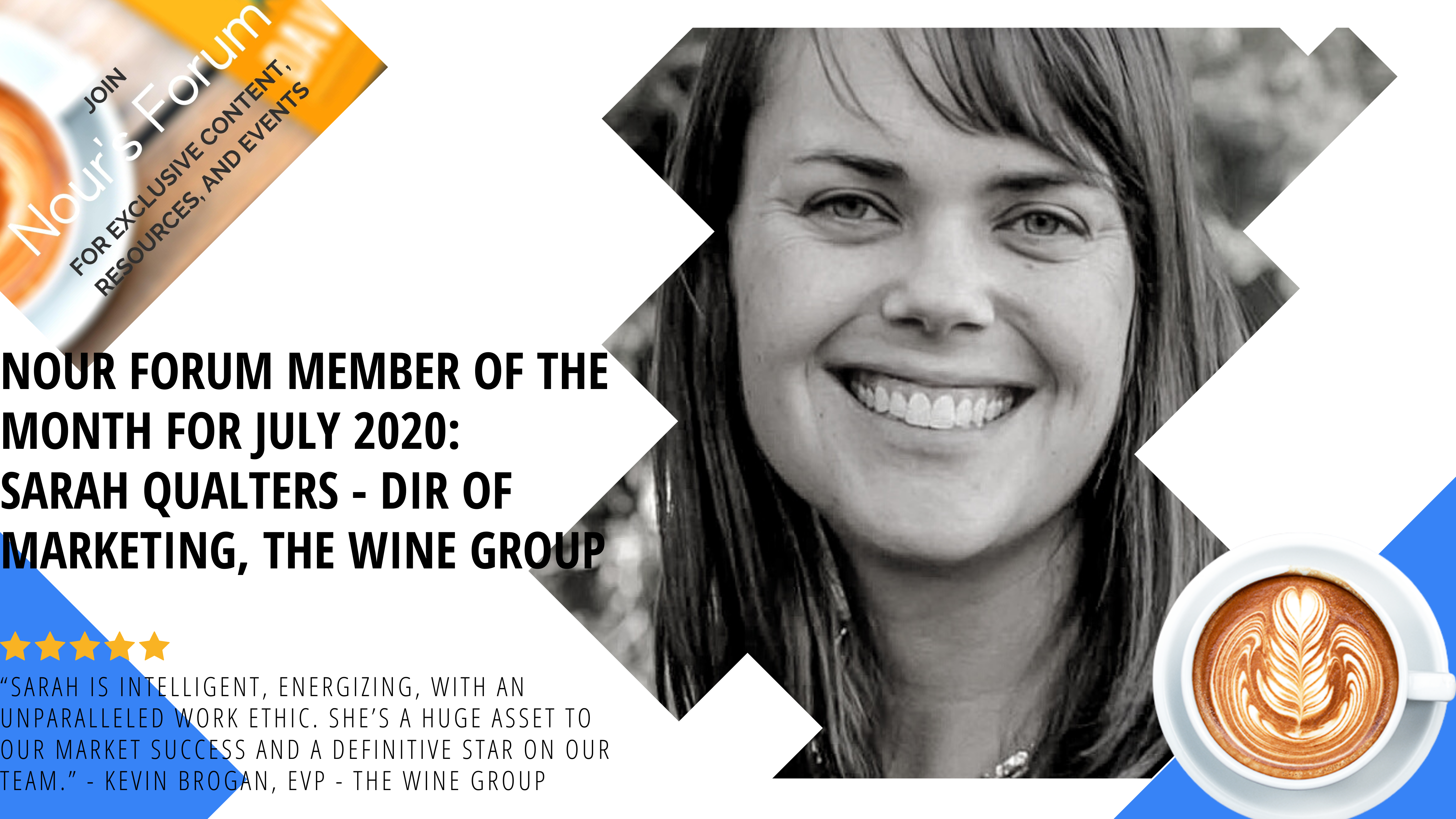 Meet Sarah Qualters of The Wine Group, Nour Forum Member of the Month – July 2020