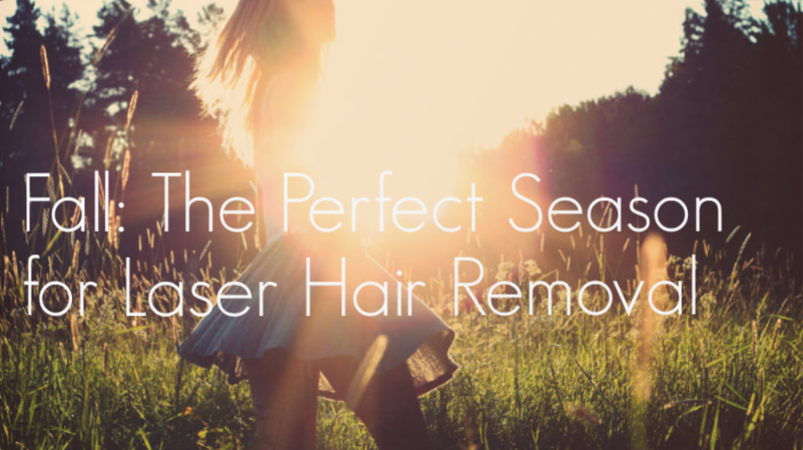 Fall is the perfect time for laser hair removal at Spring Mist Spa.