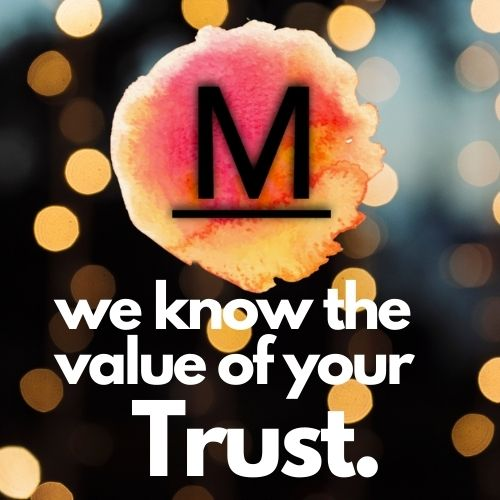 we know the value of Trust.