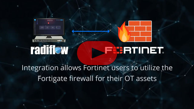 Joint Solution: Radiflow iSID and Fortinet's Fortigate Firewall