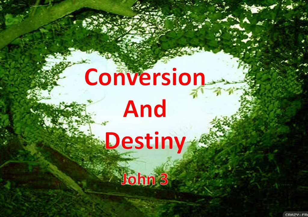 Conversion And Destiny