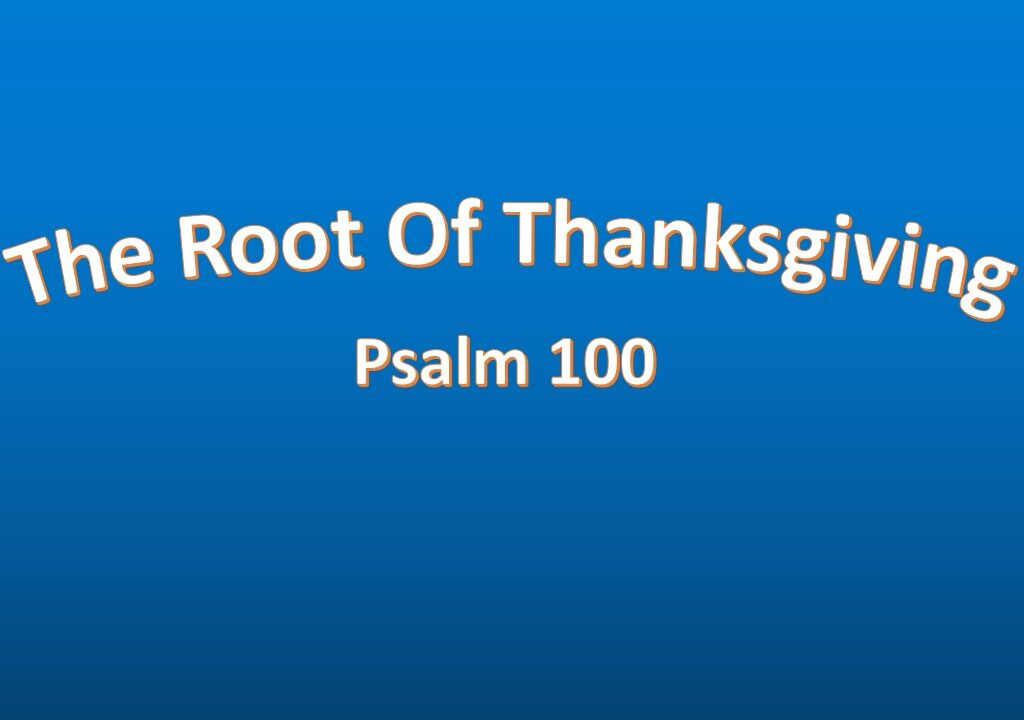 The Root Of Thanksgiving