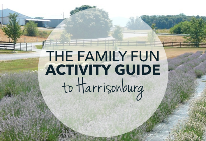 Family Fun Activity Guide to Harrisonburg