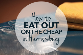 How to eat out on the cheap in harrisonburg