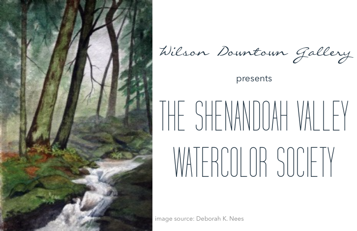 Wilson Downtown Gallery: Shenandoah Valley Watercolor Society