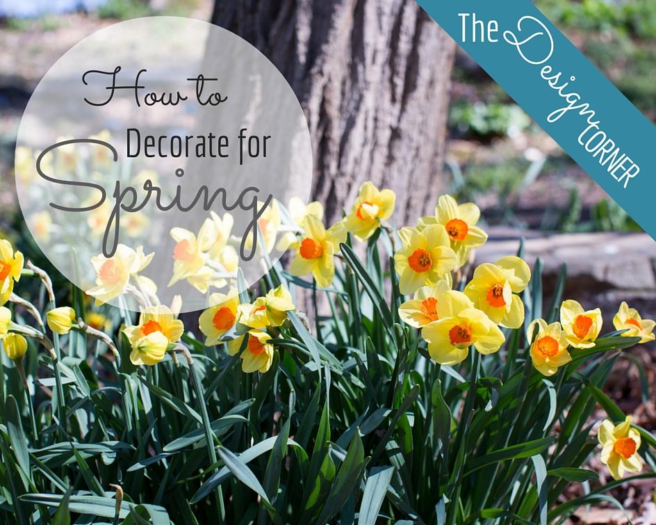Design Corner: How to Decorate for Spring | Harrisonblog