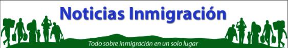 Noticias Inmigración