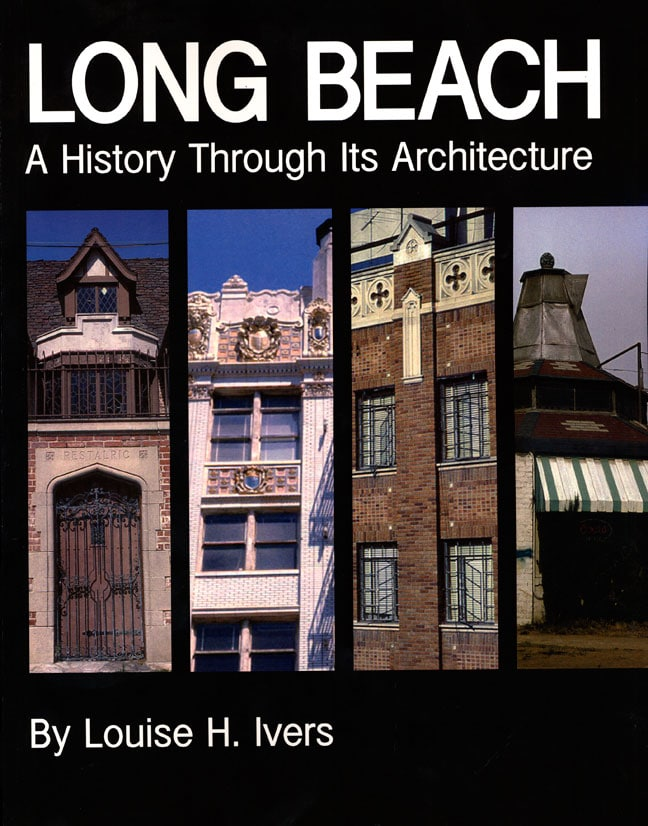 Long Beach: A History Through Its Architecture