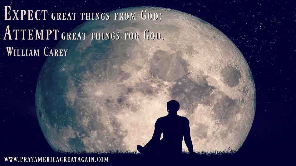 Expect Great Things From God; Attempt Great Things For God