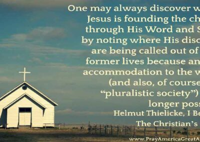 Pray America Great Again Helmut Thielicke Quote Where Jesus Is Founding The Church