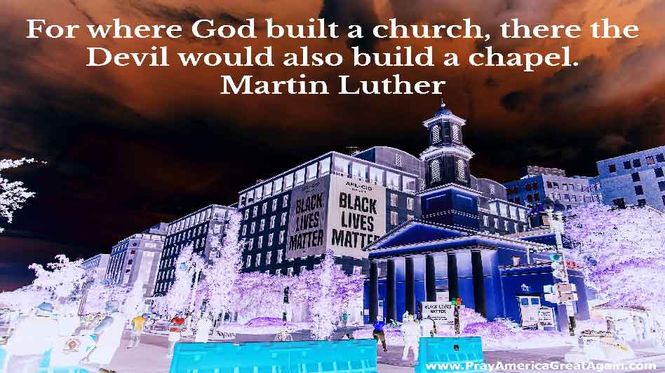 Pray America Great Again Martin Luther Quote For Where God Built A Church