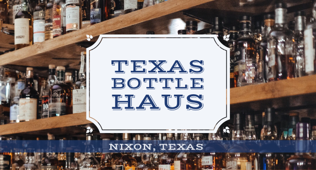 Texas Bottle Haus   Where the Camp House Goes to Buy Spirits