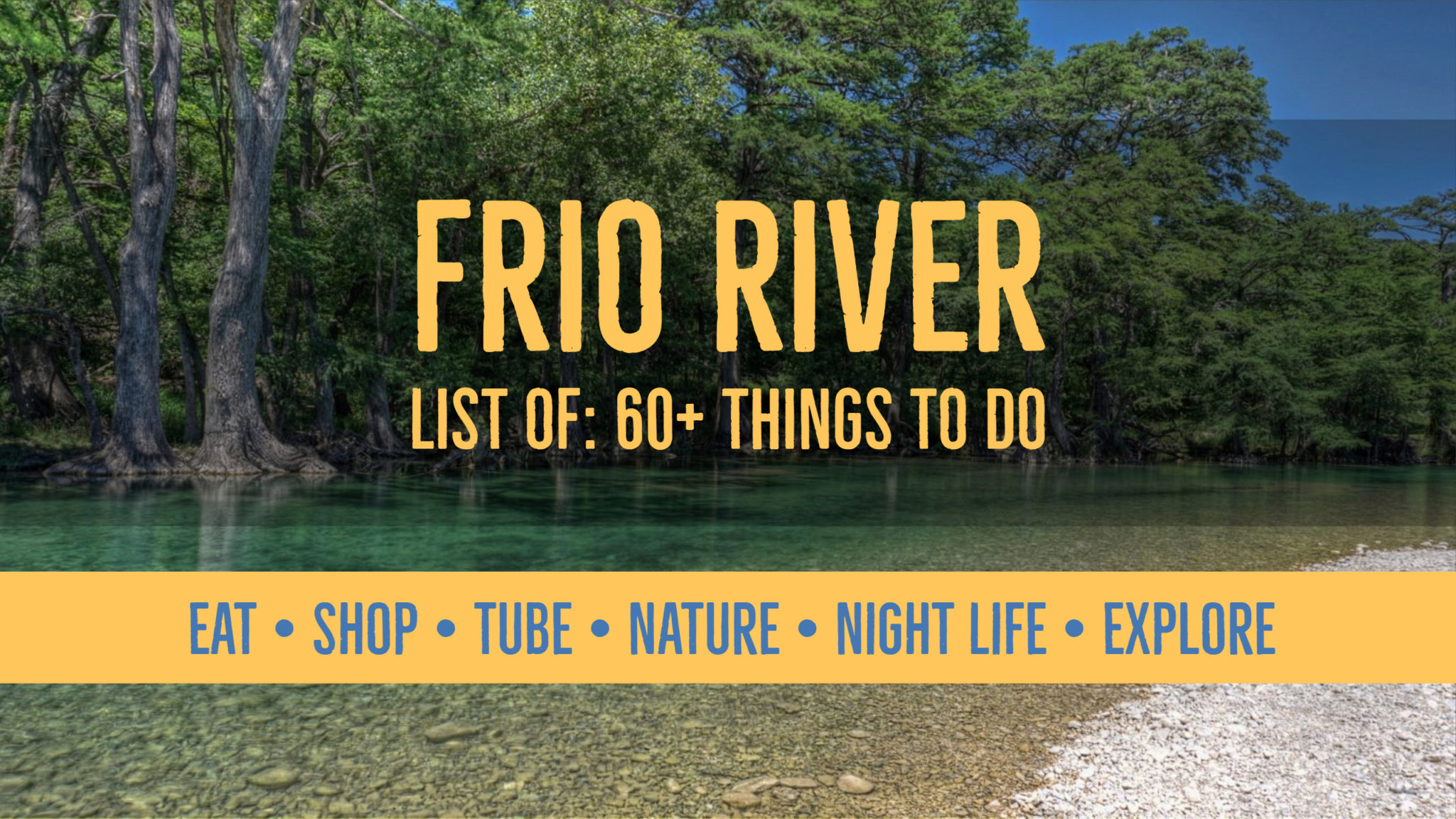 List of Things To Do at the Frio River | 60+ Attractions