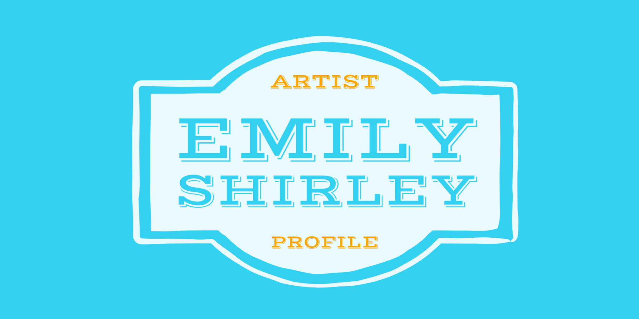 Emily Shirley | Artist Profile