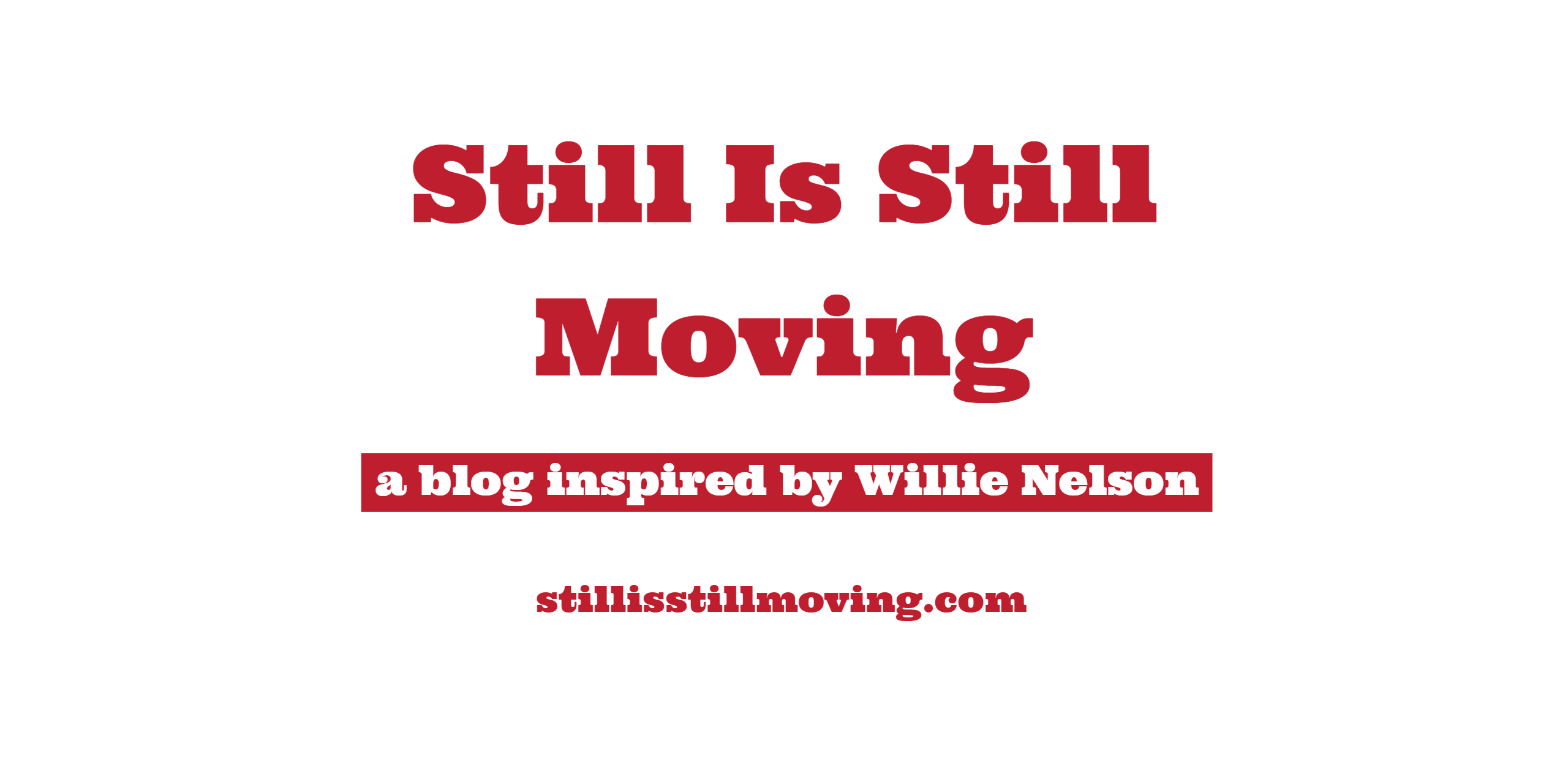 Blog All About Willie Nelson | StillIsStillMoving.com