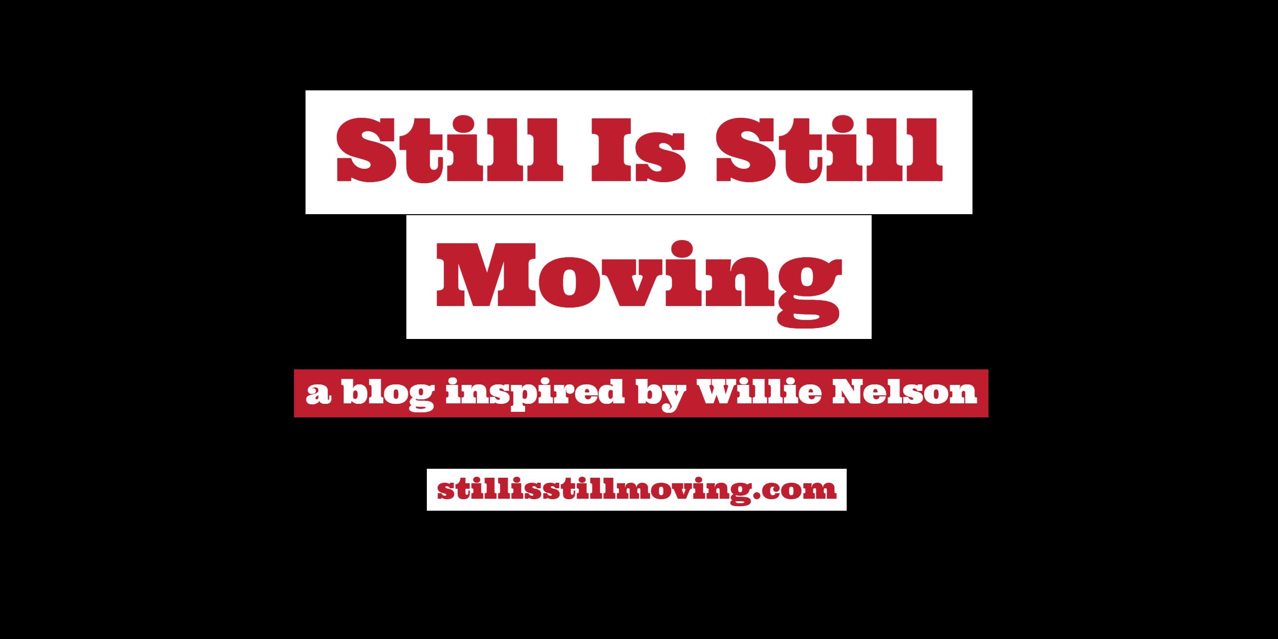Blog All About Willie Nelson | StillIsStillMoving.com