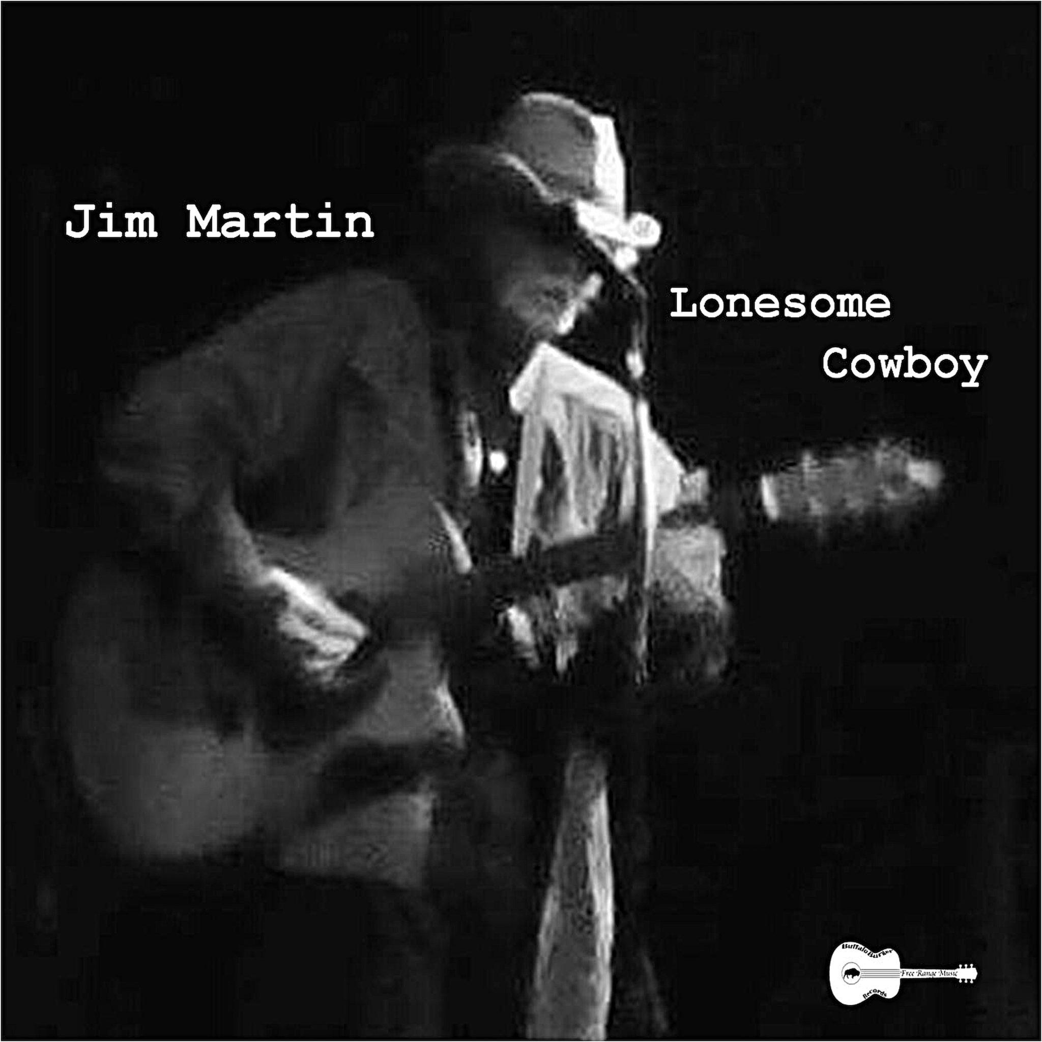 Jim Martin   Lonesome Cowboy Album Released
