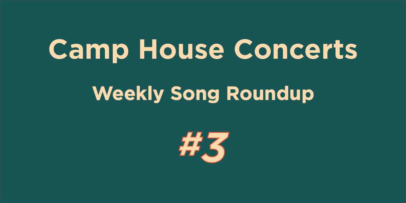 Camp House Playlist of the Week – 3