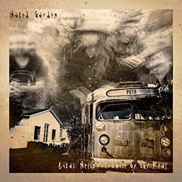 Naked Garden - Album Lukas Nelson & POTR