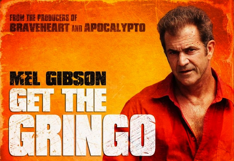 Mel Gibson's Action Film, GET THE GRINGOT on DIRECTV for Exclusive Premium VOD Debut