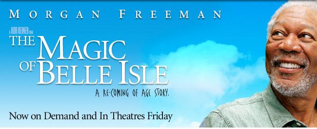 Morgan Freeman, New Film, Magic of Belle Island July 6th
