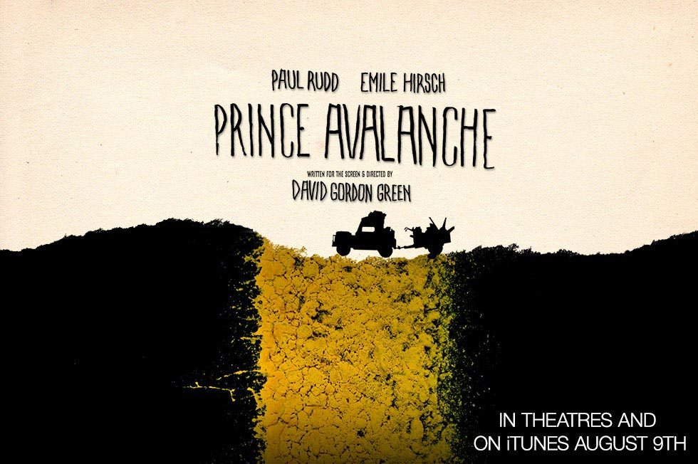 Magnolia Pictures will release PRINCE AVALANCHE on iTunes/On Demand and in theaters August 9, 2013.