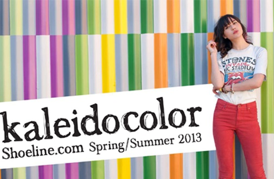 SHOELINE.COM KALEIDOCOLOR Spring 2013 Lookbook