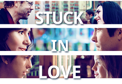 Hollywood Film News: Millennium Entertainment's STUCK IN LOVE will now open in theaters on July 5, 2013!