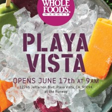 Whole Foods Market Playa Vista Grand Opening Wednesday, June 17, 9 a.m