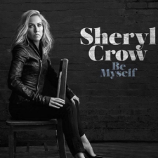 Sheryl Crow To Release a new album, entitled Be Myself, on April 21st
