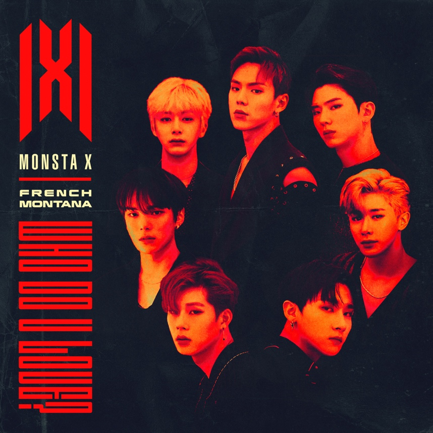 "MONSTA X NEW SINGLE ""WHO DO U LOVE?"", FRENCH MONTANA"