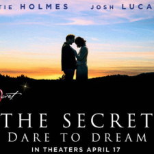 THE SECRET, DARE TO DREAM Starring Katie Holmes & Josh Lucas