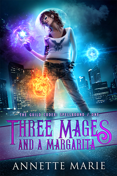 Three Mages and a Margarita - urban fantasy by Annette Marie
