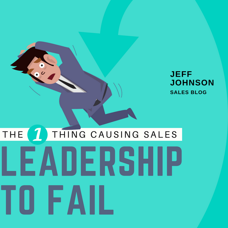 #1 Thing Causing Sales Leadership to Fail
