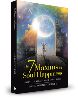 The 7 Maxims of Soul Happiness