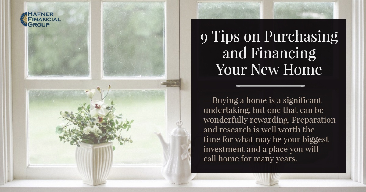 9 Tips on Purchasing and Financing Your New Home