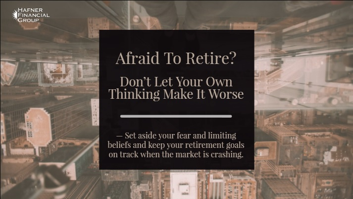 Afraid To Retire? Don't Let Your Own Thinking Make It Worse