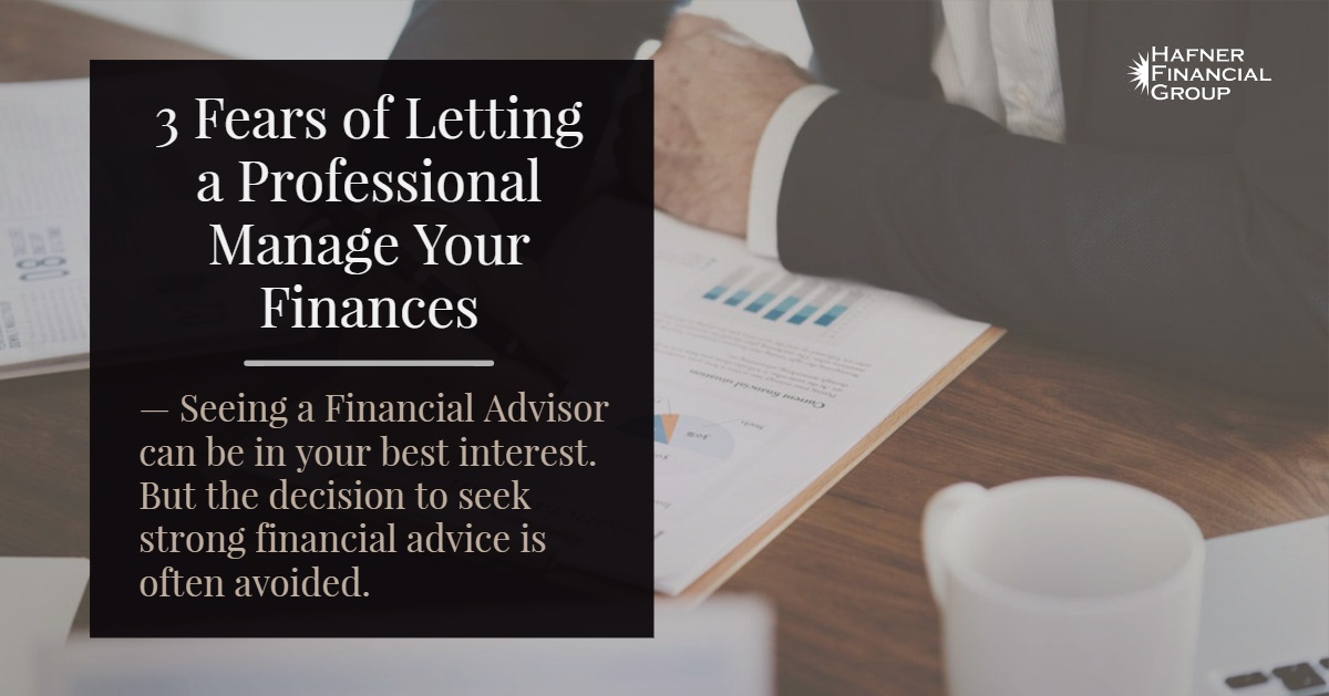 3 Fears of Letting a Professional Manage your Finances