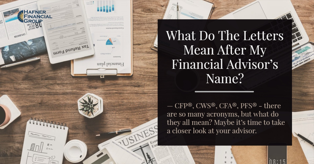 What Do the Letters Mean After My Financial Advisor's Name?