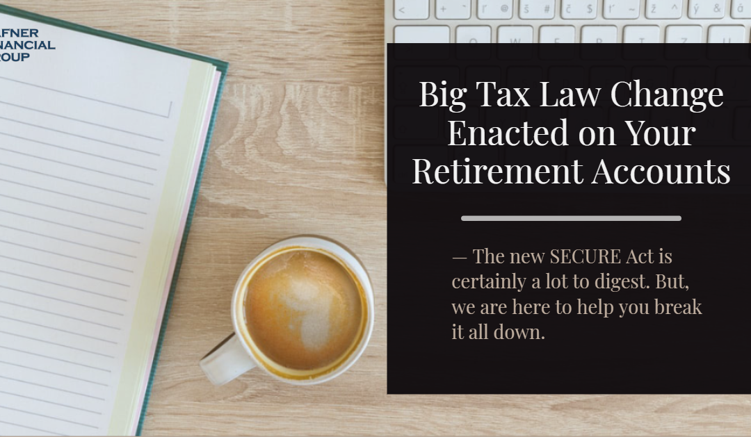 Big Tax Law Change Enacted on Your Retirement Accounts
