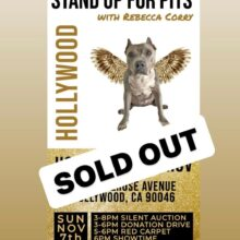 Stand Up For Pits HOLLYWOOD is SOLD OUT!!