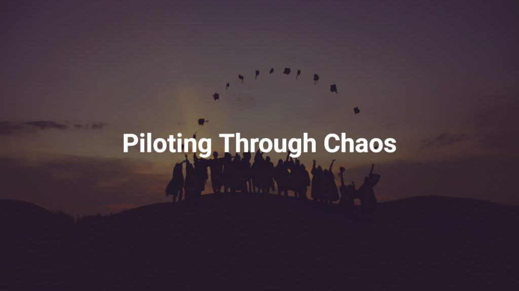 Piloting Through Chaos