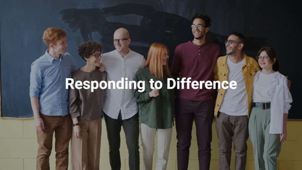 Responding to Difference